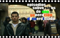 Episodios subversivos de una generación desperdiciada