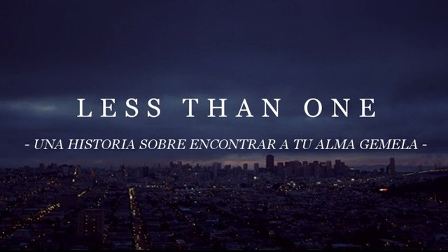 Less than one. Cortometraje sobre almas gemelas