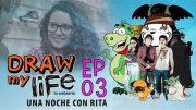 Draw my life Capítulo 3 – Una noche con rita – Webserie española