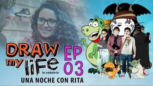 Draw my life Capítulo 3 - Una noche con rita - Webserie española