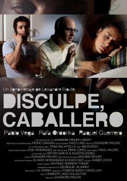 Disculpe, Caballero poster cortometraje cartel