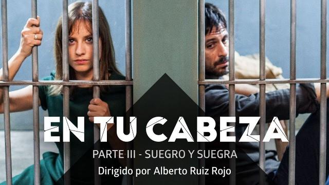 En tu Cabeza. Parte III: Suegro y suegra. Cortometraje español cinergía