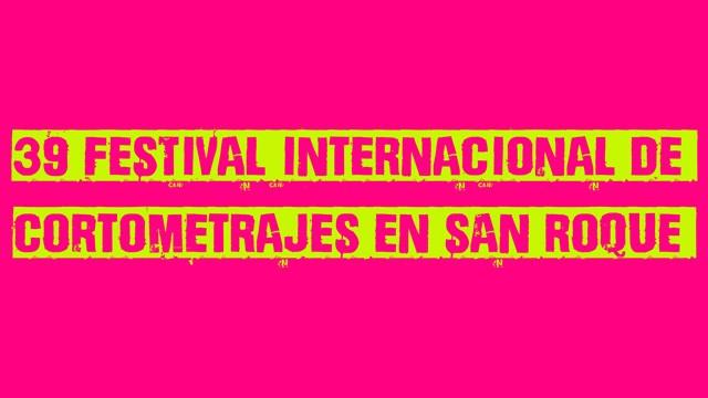 39 Festival Internacional de Cortometrajes en San Roque