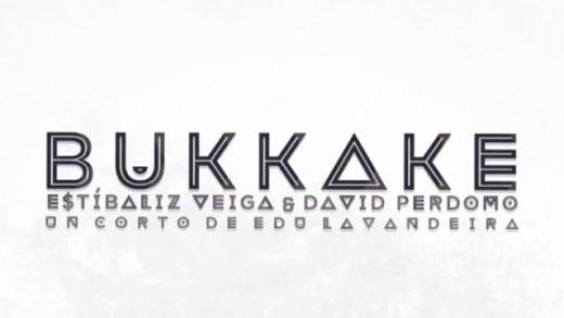 Bukkake. Cortometraje de Edu Lavandeira con David Perdomo y Estíbaliz Veiga