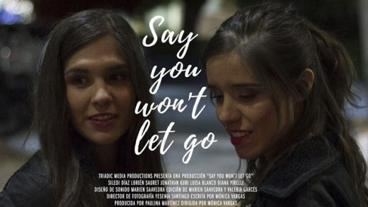 Say you won't let go (Di que nunca te irás). Cortometraje mexicano