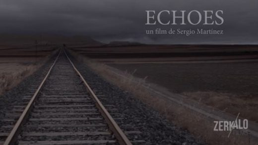 Echoes. Cortometraje español de Sergio Martínez con Juanjo Sanjosé