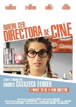 Quiero ser directora de cine cortometraje cartel poster