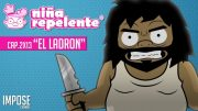 Niña repelente- Capítulo 2×13: El ladrón, el robo a mano armada.Webserie
