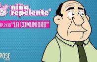Niña repelente – Capítulo 2×19: La comunidad. Webserie española