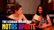 Notas aparte – Capítulo 1×03: La lesbiana que llevas dentro. Webserie LGBT