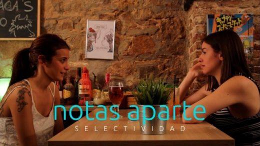 Notas aparte - Capítulo 2x07: Selectividad. Webserie LGBT española