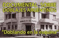 """Doblando en la Esquina – Documental sobre """"DOBLAJES DEL PLATA S.R.L."""""""
