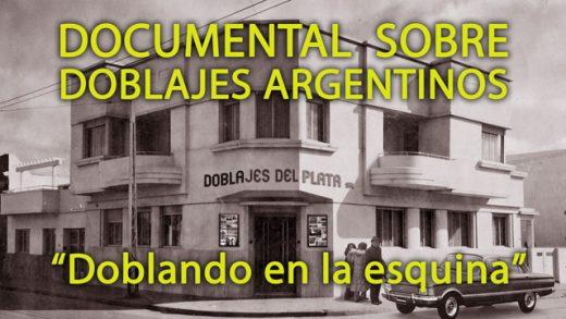 """Doblando en la Esquina - Documental sobre """"DOBLAJES DEL PLATA S.R.L."""""""
