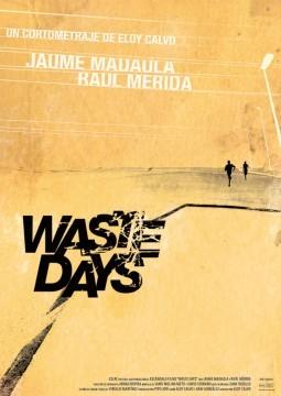 Waste Days cortometraje cartel poster
