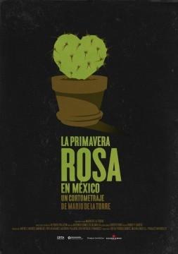 La primavera rosa en México cortometraje cartel poster