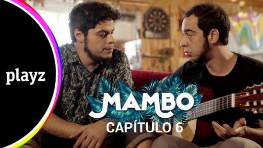 Mambo: Capítulo 6. Webserie español de David Sáinz