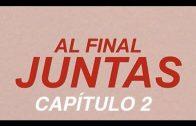 Al final juntas 1×02 El desconocido. Webserie española Andrea Casaseca