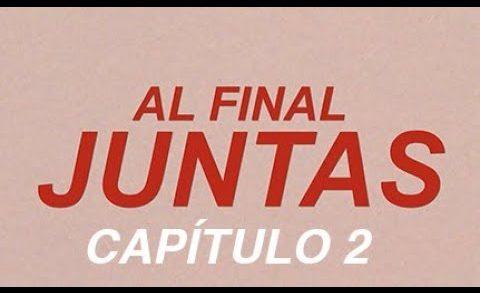 Al final juntas 1x02 El desconocido. Webserie española Andrea Casaseca