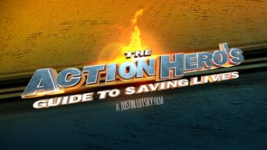 The Action Hero's Guide to Saving Lives. Cortometraje de acción