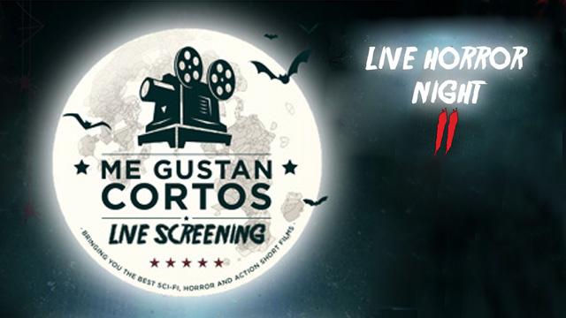 Me Gustan Cortos VII - Live Horror Night II. Cortometrajes online