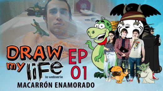 Draw my life Capítulo 1 - Macarrón enamorado - Webserie española