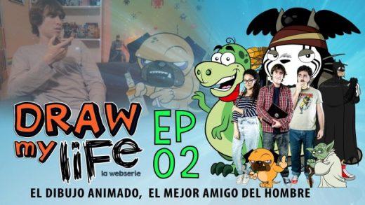 Draw my life Capítulo 2 - El dibujo animado, el mejor amigo del hombre
