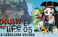 Draw my life Capítulo 5 – La caballera oscura – Webserie española