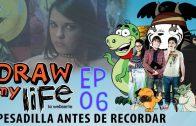 Draw my life Capítulo 6 – Pesadilla antes de recordar – Webserie española