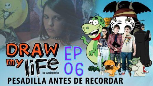 Draw my life Capítulo 6 - Pesadilla antes de recordar - Webserie española