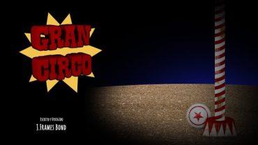 Gran Circo. Cortometraje español de animación de J. Frames Bond