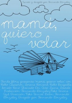 Mamá, quiero volar cortometraje cartel poster