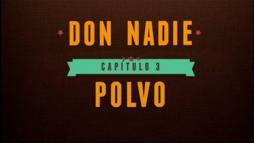 Don Nadie - Capítulo 3: Polvo. Webserie española de Fali Álvarez y Vladimir Ráez