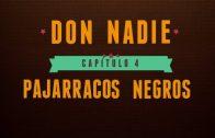 Don Nadie – Capítulo 4: Pajarracos negros