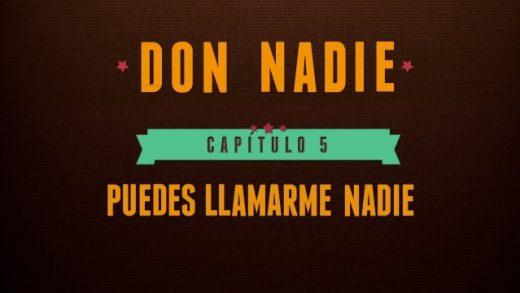 Don Nadie - Capítulo 5: Puedes llamarme nadie. Webserie española