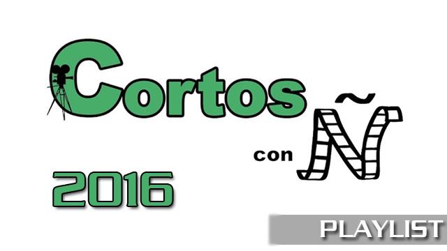 Cortos con Ñ 2016. Cortometrajes online del Festival proyectados en 2016