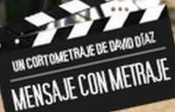Mensaje con metraje. Cortometraje documental de David Díaz