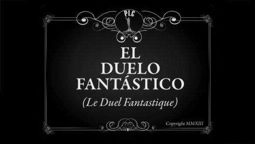 El Duelo Fantástico. Cortometraje de cine mudo de David Díaz