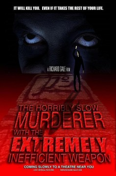 The Horribly Slow Murderer with the Extremely Inefficient Weapon cortometraje cartel poster