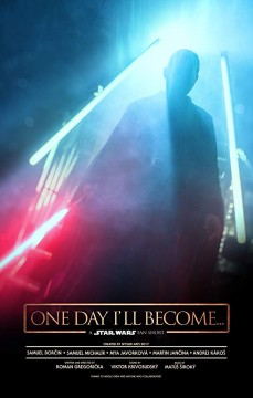 One day I'll become... (Star Wars fan film) cortometraje cartel poster