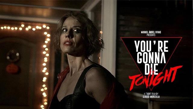 You're Gonna Die Tonight. Cortometraje de terror de Sergio Morcillo