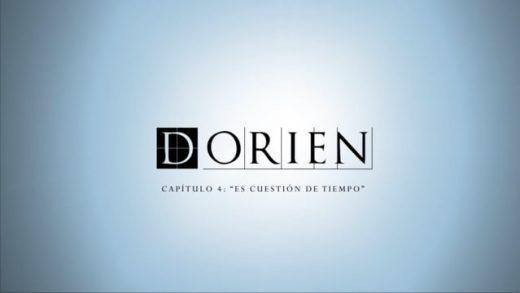 Dorien: Capítulo 4 - Es cuestión de tiempo. Webserie española