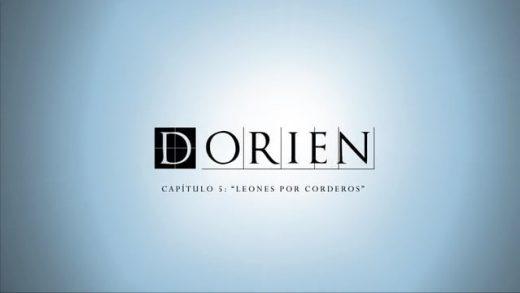 Dorien: Capítulo 5 (Final) - Leones por corderos. Webserie española