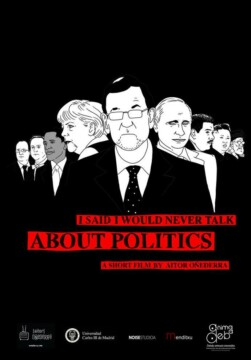 I Said I Would Never Talk About Politics cortometraje cartel poster