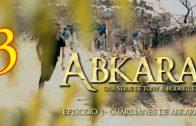 Abkara (Origen): Episodio 3