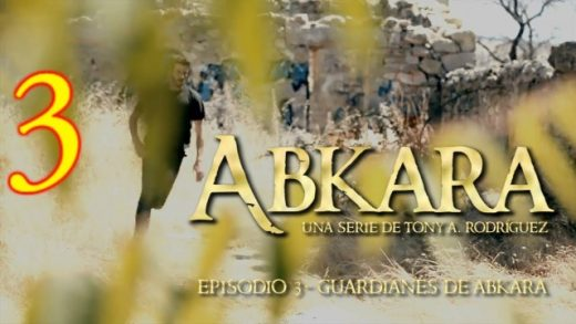 Abkara (Origen): Episodio 3. Webserie española de Tony A. Rodríguez