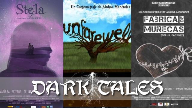 Dark Tales Trilogía De Cortometrajes De Ainhoa Menéndez Goyoaga