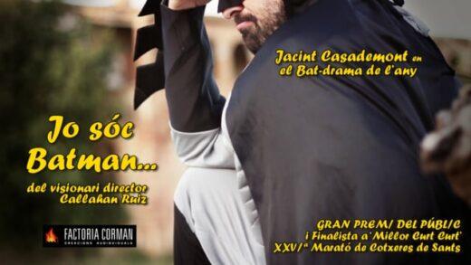 Jo sóc Batman…Cortometraje de Callahan Ruiz y Jacint Casademont