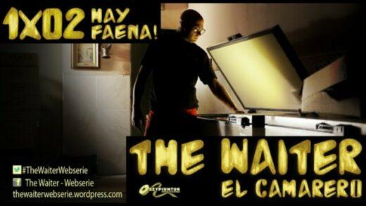 The Waiter (El camarero) 1x02. Hay faena! Webserie española
