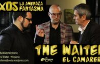 The Waiter (El camarero) 1×05. La amenaza fantasma