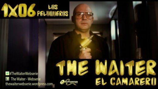 The Waiter (El camarero) 1x06. Los peluqueros. Webserie española